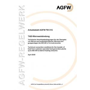 FW 315 - TAB-Wärmeeinbindung - Technische Anschlussbedingungen für die Übergabe von Wärme aus kundenbetriebenen Wärmeerzeugungsanlagen bis 500 kW in Fernwärmenetze