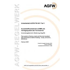 FW 401 Teil  1 - Kunststoffmantelrohre (KMR) als Verlegesystem der Fernwärme - Anwendungsbereich, Gliederung, Begriffe