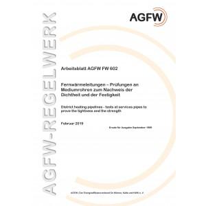 FW 602 - Fernwärmeleitungen - Prüfungen an Mediumrohren zum Nachweis der Dichtheit und der Festigkeit