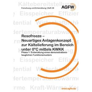 Resofreeze - Neuartiges Anlagenkonzept zur Kältelieferung im Bereich unter 0 °C mittels KWKK (Heft 38)