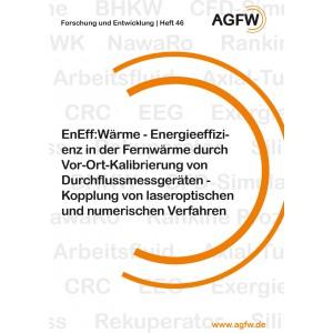 EnEff:Wärme | Energieeffizienz in der Fernwärme durch Vor-Ort-Kalibrierung von Durchflussmessgeräten - Kopplung von laseroptischen und numerischen Verfahren (Heft 46)