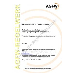 FW 403 Entwurf - Maßnahmen zum Schutz von Versorgungsanlagen bei Bauarbeiten
