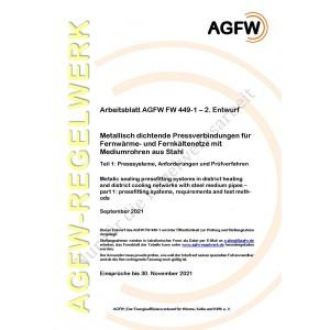 FW 449 Teil 1 Entwurf - Metallisch dichtende Pressverbindungen für Fernwärme- Fernkältenetze mit Mediumrohren aus Stahl - Teil 1: Presssysteme, Anforderungen und Prüfverfahren