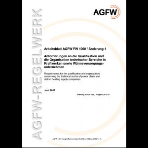 FW 1000 Änderung 1 - Anforderungen an die Qualifikation und die Organisation technischer Bereiche in Kraftwerken sowie Wärmeversorgungsunternehmen