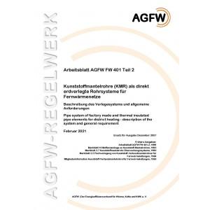 FW 401 Teil  2 - Kunststoffmantelrohre (KMR) als direkt erdverlegte Rohrsysteme für Fernwärmenetze - Beschreibung des Verlegesystems und allgemeine Anforderungen