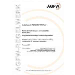 FW 411 Teil 1 - Fernwärmeleitungen ohne direkte Erdauflast - Allgemeine Grundlagen für Planung und Bau