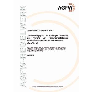 FW 610 - Anforderungsprofil an befähigte Personen zur Prüfung von Fernwärmestationen gemäß Betriebssicherheitsverordnung (BtrSichV)